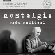 Expozitia: Nostalgia-Radu Rodideal