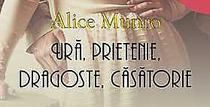 Alice Munro, Ura, prietenie, dragoste, casatorie
