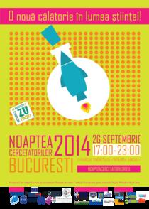 Afis Noaptea Cercetatorilor 2014 Bucuresti