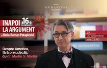 Inapoi la argument: H.R. Patapievici in dioalog cu dr. Martin S. Martin