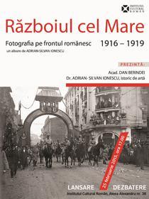 Razboiul cel Mare. Fotografia pe frontul romanesc 1916 - 1919