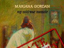 """My cold-war memoir"" de Mariana Gordan"