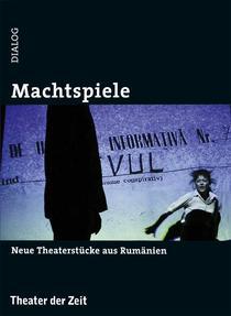 Machtspiele Neue Theaterstücke aus Rumänien