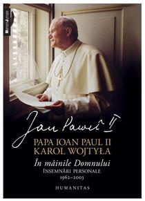 Papa Ioan Paul II/Karol Wojtyla, In mainile Domnului. Insemnari personale, 19622003