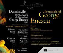 """Duminicile muzicale: """"Pe urmele lui George Enescu"""""""