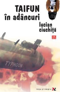 Taifun in adancuri de Lucian Ciuchita