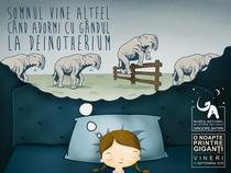 Somnul vine altfel cand adormi cu gandul la Deinotherium