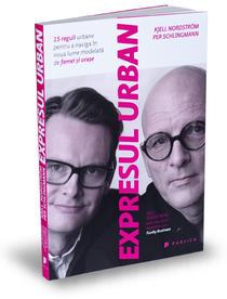 expresul-urban-kjell-nordstrom-per-schlingmann-editura-publica