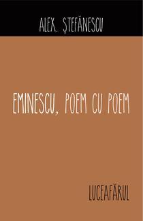 Alex Stefanescu - Eminescu, poem cu poem