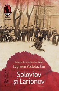 Soloviov si Larionov - de Evgheni Vodolazkin