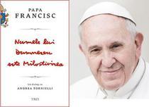 Papa Francisc: Numele lui Dumnezeu este Milostivirea
