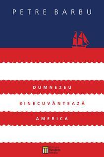 """""""Dumnezeu binecuvanteaza America"""" de Petre Barbu"""