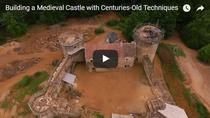 Cum se construieste un castel medieval in zilele noastre