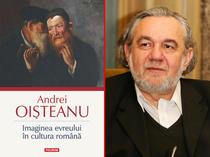 Imaginea evreului in cultura romana Andrei Oisteanu
