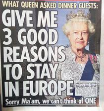 Ce a intrebat Regina la cina: Dati-mi trei motive sa raman in Europa (prima pagina a tabloidului The Sun)