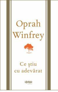 Ce stiu cu adevarat, de Oprah Winfrey