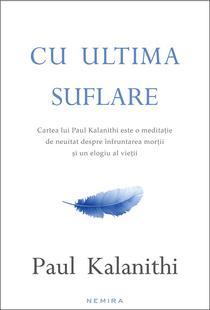 Paul Kalanithi: Cu ultima suflare