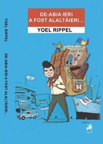 Yoel Rippel: De-abia ieri a fost alaltaieri...