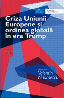 Criza Uniunii Europene i ordinea global în era Trump
