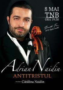 Concert Adrian Naidin: Antitristul
