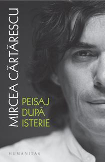 Peisaj dupa isterie de Mircea Cartarescu