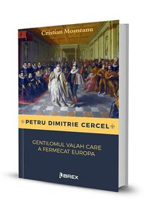 Petru Dimitrie Cercel, gentilomul valah care a fermecat Europa
