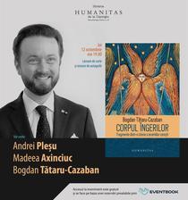 Corpul ingerilor. Fragmente dintr-o istorie a ierarhiilor ceresti, de Bogdan Tataru-Cazaban