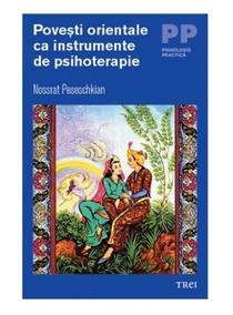 Povesti orientale ca instrumente de psihoterapie - Nossrat Peseschkian