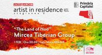 Mircea Tiberian Group: The Land of Nod