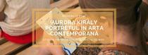 Portretul in arta contemporana cu Aurora Kiraly