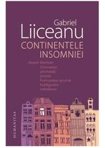 Gabriel Liiceanu - Continentele Insomniei