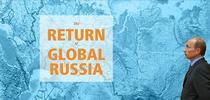 """Raportul """"Intoarcerea Rusiei globale"""""""