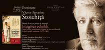 Eveniment Victor Ieronim Stoichita: Imaginea celuilalt