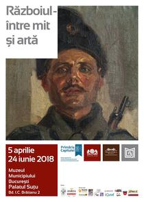 Expozitia Razboiul - intre mit si arta