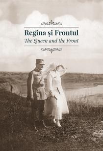 Regina si Frontul - expozitie si album de fotografie