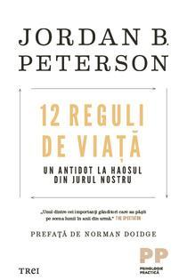 12 Reguli de viata - Un antidot la haosul din jurul nostru, de Jordan Peterson