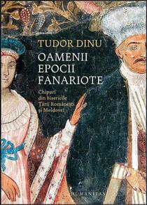 Oamenii epocii fanariote, de Tudor Dinu