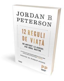12 Reguli de viata. Un antidot la haosul din jurul nostru, de Jordan B. Peterson