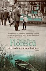 """Ctlin Dorian Florescu, """"Brbatul care aduce fericire"""""""