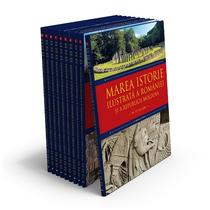 Marea istorie ilustrata a Romaniei si a Republicii Moldova