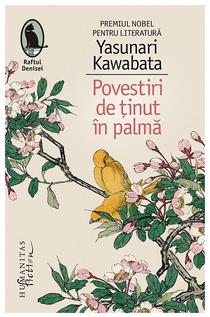 Povestiri de tinut in palma, de Yasunari Kawabata