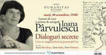 Ioana Parvulescu: Dialoguri secrete