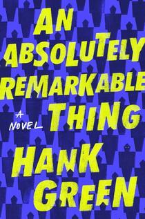 Un lucru absolut remarcabil, de Hank Green