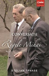 Conversatii cu Regele Mihai I