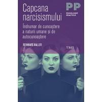 capcana-narcisismului-indrumar-de-cunoastere-a-naturii-umane-si-de-autocunoastere