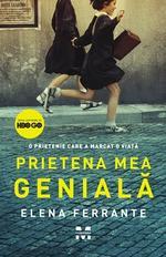 "Elena Ferrante - ""Prietena mea geniala"""