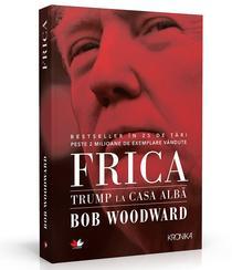 Frica:Trump la Casa Albă, de Bob Woodward