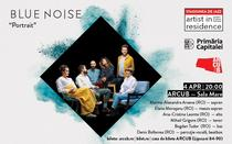Blue Noise in concert la ARCUB