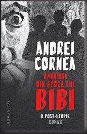 Amintiri din epoca lui Bibi. O post-utopie