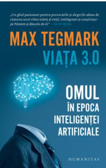 Viața 3.0 Omul în epoca inteligenței artificiale